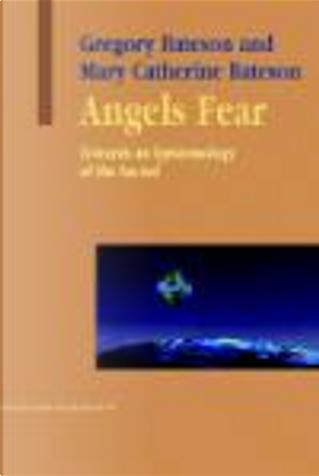 Angels Fear by Bateson, Gregory Bateson, Mary Catherine, Mary Catherine Bateson