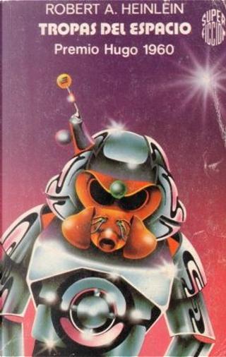Tropas del espacio by Robert A. Heinlein