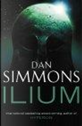 Ilium by Dan Simmons