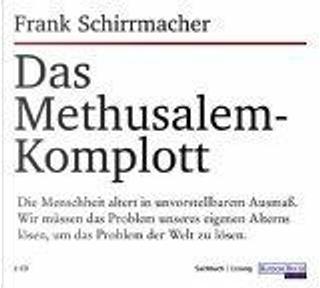 Das Methusalem-Komplott. 2 CDs. by Frank Schirrmacher