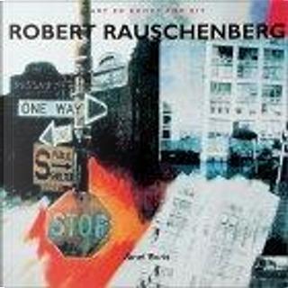 Robert Rauschenberg by Janet Boris, Robert Rauschenberg