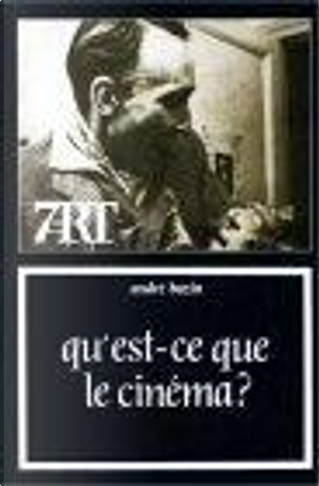 Qu est-ce que le cinema ? by Andre Bazin