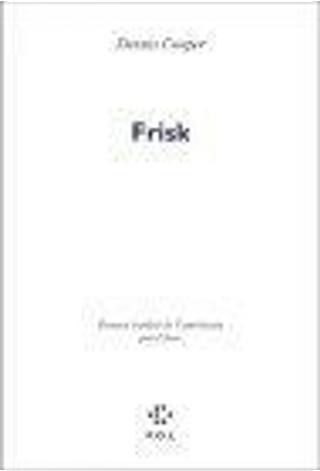 Frisk by Claro, Dennis Cooper