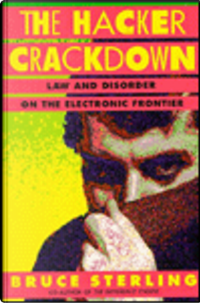 HACKER CRACKDOWN, THE by Bruce Sterling