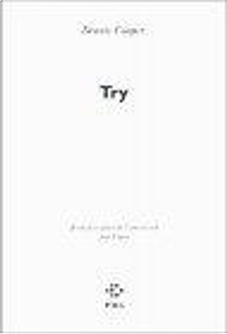 Try by Claro, Dennis Cooper