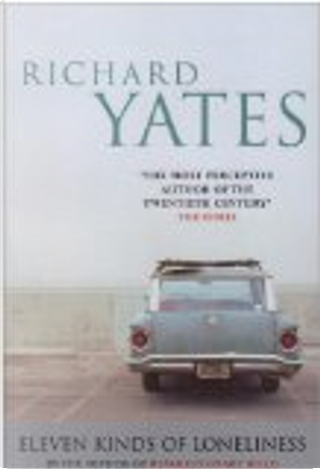 Eleven Kinds of Loneliness by Richard Yates
