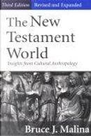 The New Testament World by Bruce J. Malina