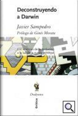 Deconstruyendo a Darwin by Javier Sampedro