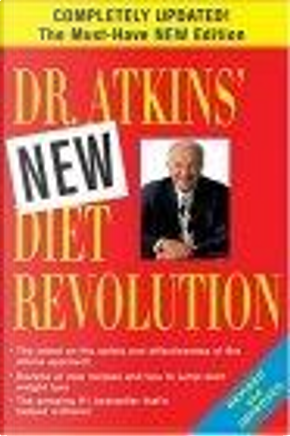 Dr. Atkins' New Diet Revolution, New and Revised Edition by Robert C. Atkins