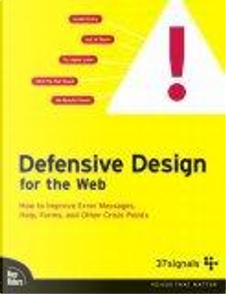 Defensive Design for the Web by 37signals, Jason Fried, Matthew Linderman