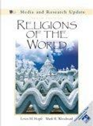 Religions of the World by Lewis M. Hopfe, Mark Woodward