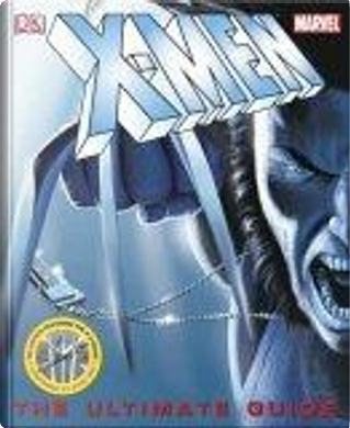 X-Men the Ultimate Guide by Peter Sanderson