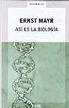 Asi Es La Biologia/ This Is Biology by E. Mayr