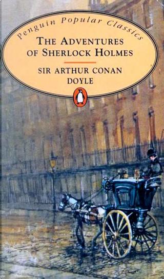 The Adventures of Sherlock Holmes by Arthur Conan Doyle