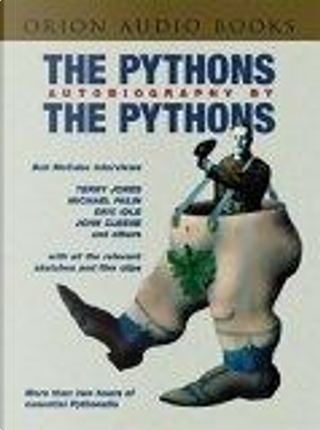 The 'Pythons' Autobiography by the 'Pythons by Eric Idle, John Cleese, Michael Palin, Terry Gilliam, Terry Jones