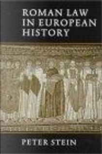 Roman Law in European History by Peter Stein