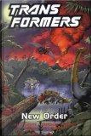 Transformers New Order by Bob Budiansky, Herb Trimpe, Nancy Jones, Ricardo Villamonte