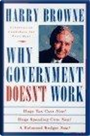 Why Government Doesn't Work by Harry Browne