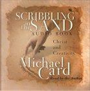 Scribbling in the Sand by Michael Card
