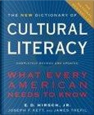 The New Dictionary of Cultural Literacy by E. D. Hirsch, Joseph F. Kett, James Trefil