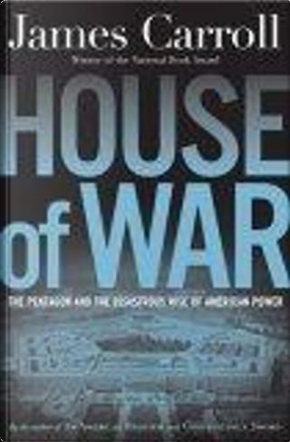 House of War by James Carroll