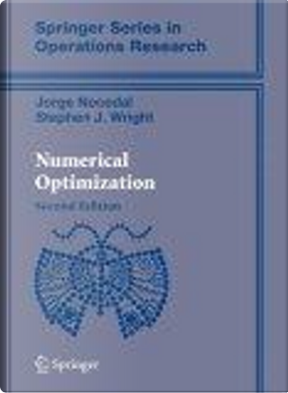 Numerical Optimization by Jorge Nocedal, Stephen Wright