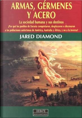 Armas, gérmenes y acero by Jared Diamond