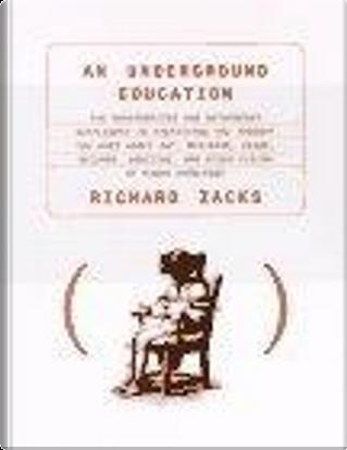 An Underground Education by Richard Zacks