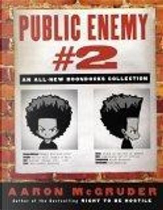 Public Enemy #2 by Aaron McGruder