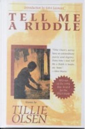 Tell Me a Riddle by Tillie Olsen