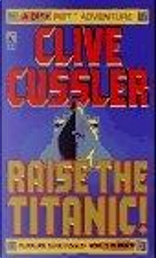 RAISE THE TITANIC by Clive Cussler