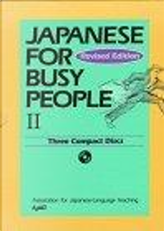 Japanese for Busy People II by Association For Japanese-Language