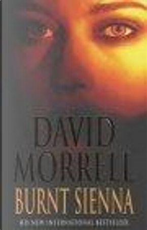 Burnt Sienna by David Morrell