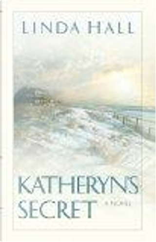 Katheryn's Secret by Linda Hall