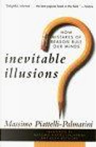 Inevitable Illusions by Massimo Piattelli Palmarini
