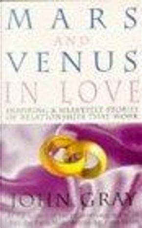 Mars and Venus in Love by John Gray