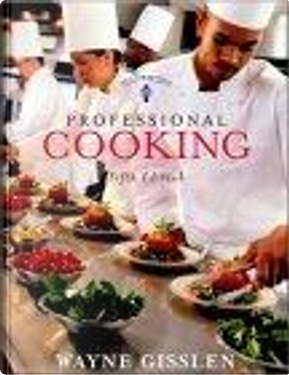 Professional Cooking by Mary Ellen Griffin, Wayne Gisslen