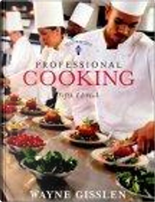 Professional Cooking by Wayne Gisslen, Mary Ellen Griffin