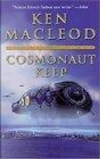 Cosmonaut Keep by Ken, MacLeod, Ken MacLeod
