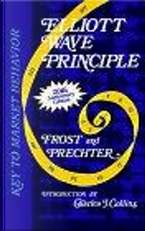 Elliott Wave Principle by A. J. Frost, Robert R. Prechter, Jr.