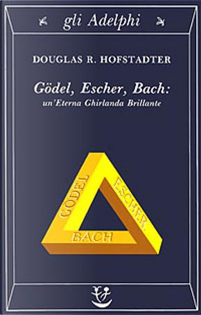Gödel, Escher, Bach by Douglas R. Hofstadter
