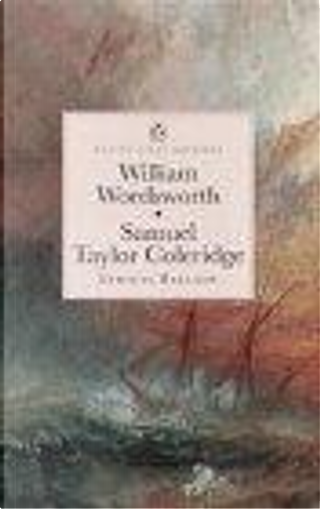 Lyrical Ballads: With a Few Other Poems by Samuel Taylor Coleridge, William Wordsworth