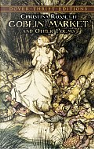 Goblin Market and Other Poems by Christina Rossetti
