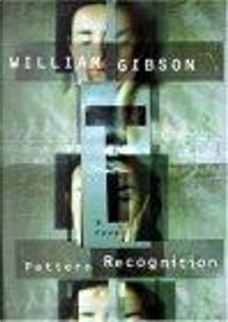 Pattern Recognition by William Gibson, Shelly Frasier