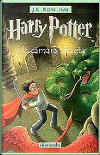 Harry Potter y la cámara secreta by J.K. Rowling