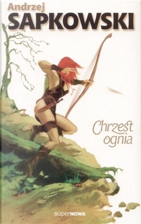 Chrzest ognia by Andrzej Sapkowski
