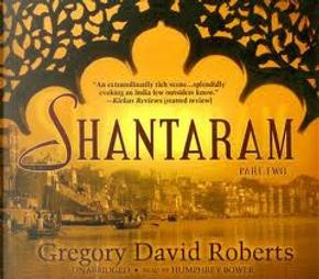 Shantaram, Part 2 by Gregory David Roberts