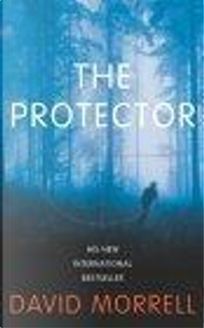 The Protector by David Morrell