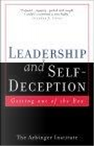 Leadership and Self Deception by Arbinger Institute