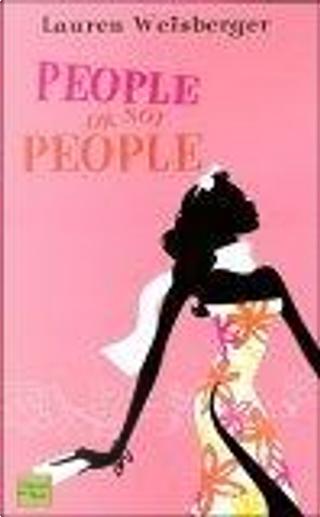 People or not People by Christine Barbaste, Lauren Weisberger
